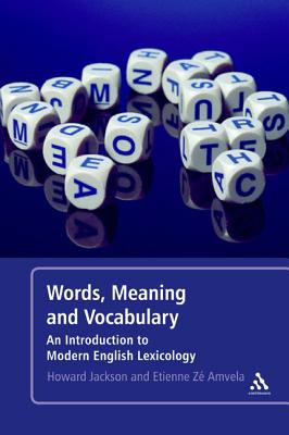 Words, Meaning and Vocabulary By Jackson, Howard/ Ze Amvela, Etienne
